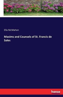 Maxims and Counsels of St. Francis de Sales