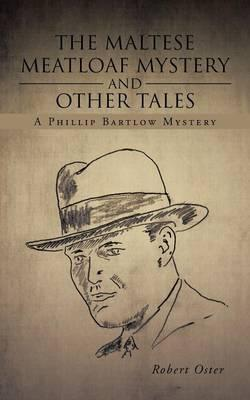The Maltese Meatloaf Mystery and Other Tales