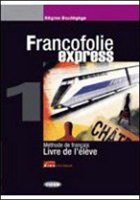 Francofolie express. Livre de l'élève-Cahier d'exercices. Per le Scuole superiori. Con 2 CD Audio