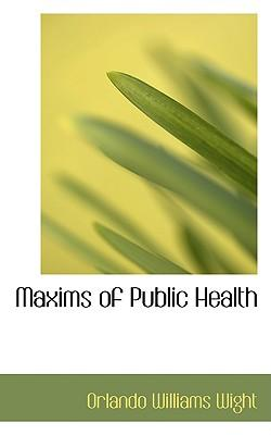 Maxims of Public Health