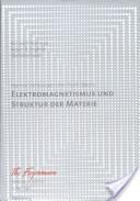 Elektromagnetismus und Struktur der Materie