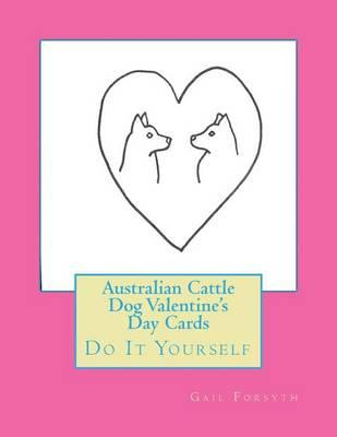 Australian Cattle Dog Valentine's Day Cards