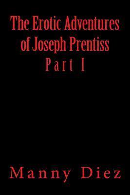 The Erotic Adventures of Joseph Prentiss