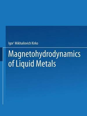 Magnetohydrodynamics of Liquid Metals