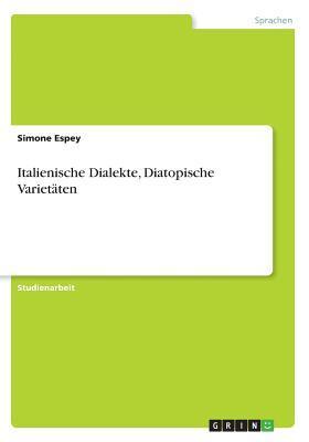 Italienische Dialekte, Diatopische Varietäten
