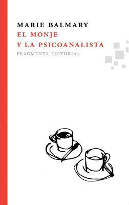 El Monje y la Psicoanalista / The Monk and the Psychoanalyst