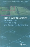 Time granularities in databases, data mining and temporal reasoning