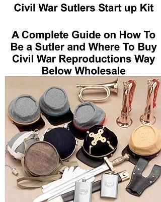 Civil War Sutlers Start Up Kit