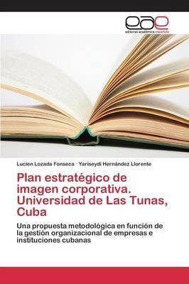Plan estratégico de imagen corporativa. Universidad de Las Tunas, Cuba
