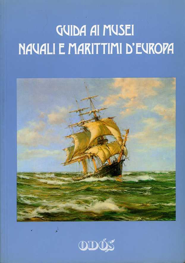 Guida ai musei navali e marittimi d'Europa