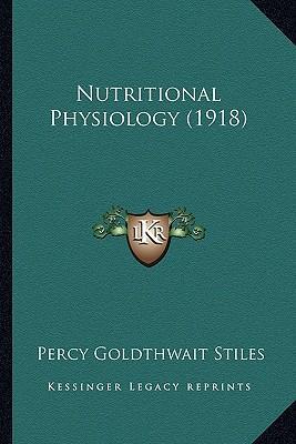 Nutritional Physiology (1918) Nutritional Physiology (1918)