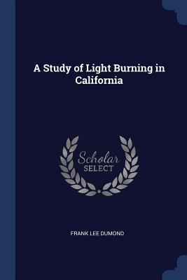 A Study of Light Burning in California