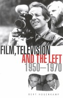 Film, television and the left in Britain, 1950 to 1970