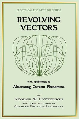 Revolving Vectors With Application to Alternating Current Phenomena