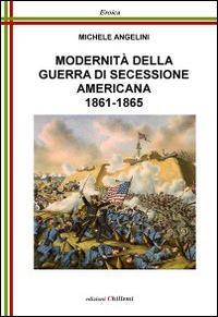 Modernità della guerra di secessione americana, 1861-1865