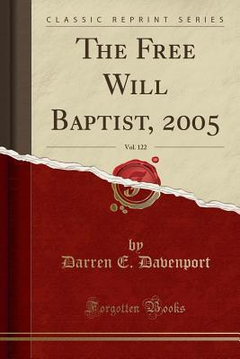 FREE WILL BAPTIST 2005 VOL 122