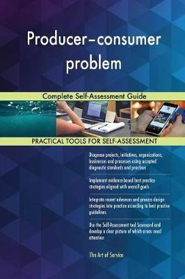 Producer-Consumer Problem Complete Self-Assessment Guide