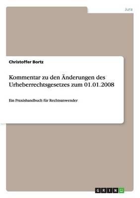 Kommentar zu den Änderungen des Urheberrechtsgesetzes zum 01.01.2008