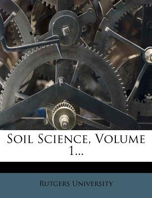 Soil Science, Volume 1...
