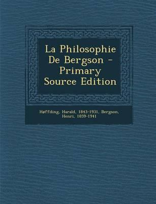 La Philosophie de Bergson - Primary Source Edition