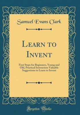 Learn to Invent