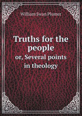 Truths for the People Or, Several Points in Theology
