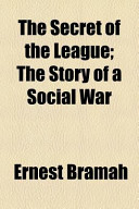 The Secret of the League; The Story of a Social War