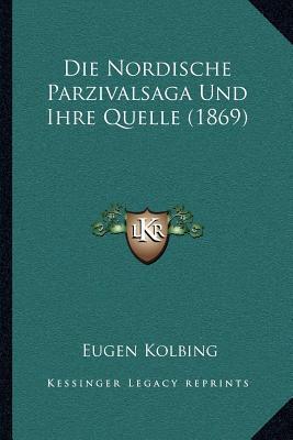 Die Nordische Parzivalsaga Und Ihre Quelle (1869)