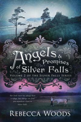 Angels & Promises of Silver Falls
