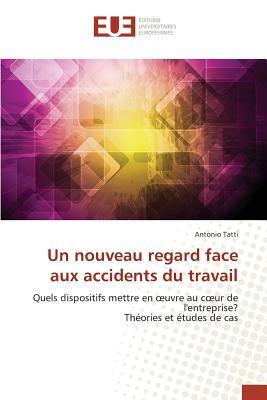 Un Nouveau Regard Face aux Accidents du Travail