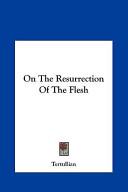 On the Resurrection of the Flesh