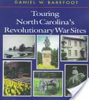 Touring North Carolina's Revolutionary War Sites