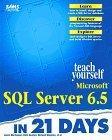 Teach Yourself Microsoft SQL Server 6.5 in 21 Days