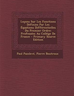 Lecons Sur Les Fonctions Definies Par Les Equations Differentielles Du Premier Ordre