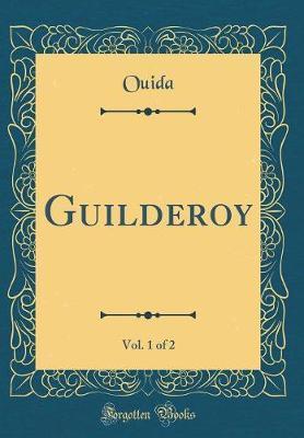 Guilderoy, Vol. 1 of...