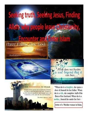 Seeking Truth, Seeking Jesus, Finding Allah