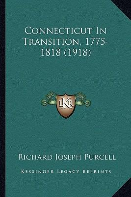 Connecticut in Transition, 1775-1818 (1918)