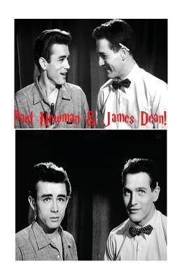 Paul Newman & James Dean!