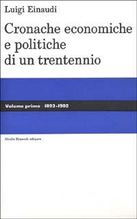 Cronache economiche e politiche di un trentennio (1893-1925)