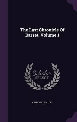 The Last Chronicle of Barset; Volume 1