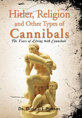 Hitler, Religion and Other Types of Cannibals