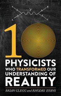Ten Physicists Who T...