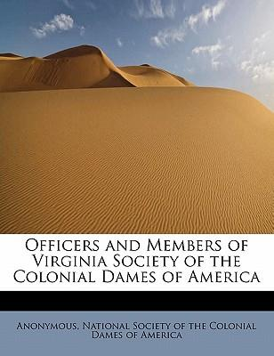 Officers and Members of Virginia Society of the Colonial Dames of America