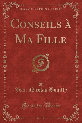 Conseils à Ma Fille (Classic Reprint)