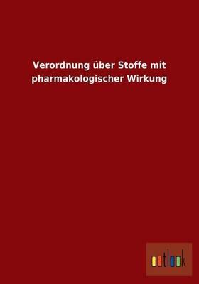Verordnung über Stoffe mit pharmakologischer Wirkung