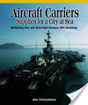 Aircraft Carriers Supplies for a City at Sea