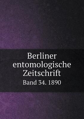 Berliner Entomologische Zeitschrift Band 34. 1890