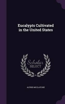 Eucalypts Cultivated in the United States
