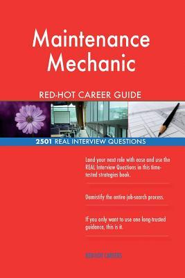 Maintenance Mechanic RED-HOT Career Guide; 2501 REAL Interview Questions