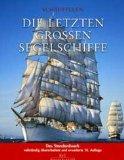 Die letzten grossen Segelschiffe